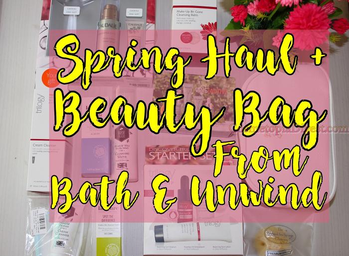Spring Beauty Haul + GWP Bag From Bath & Unwind