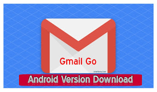 Google launches Gmail Go App for Android | Apk Download