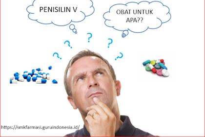 Obat Penisilin V  : Pengertian, Kegunaan, Efek Samping, Dosis dll.