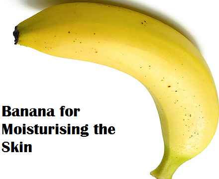 Health Benefits of Banana fruit - Banana for Moisturising the Skin