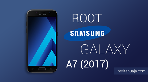 How To Root Samsung Galaxy A7 (2017) SM-A720 And Install TWRP Recovery