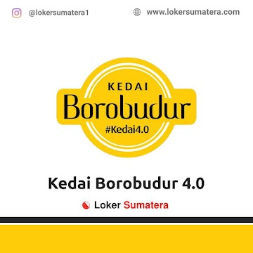 Lowongan Kerja Pekanbaru: Kedai Borobudur & Se'i Sapi Ngasapii Mei 2021