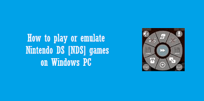 How to play the Nintendo DS (NDS) games on PC [emulator]