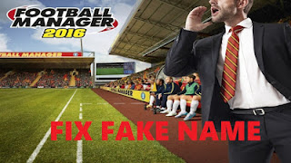 Cara Mengatasi Semua Error Fix Fake Name Football Manager 2016 Full Crack
