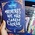 Mulheres que não sabem chorar, de Lilian Farias