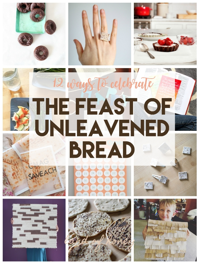 Here's 12 ways you can celebrate the Feast of Unleavened Bread | Land of Honey