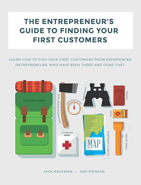 The Entrepreneur's Guide to Finding Your First Customers