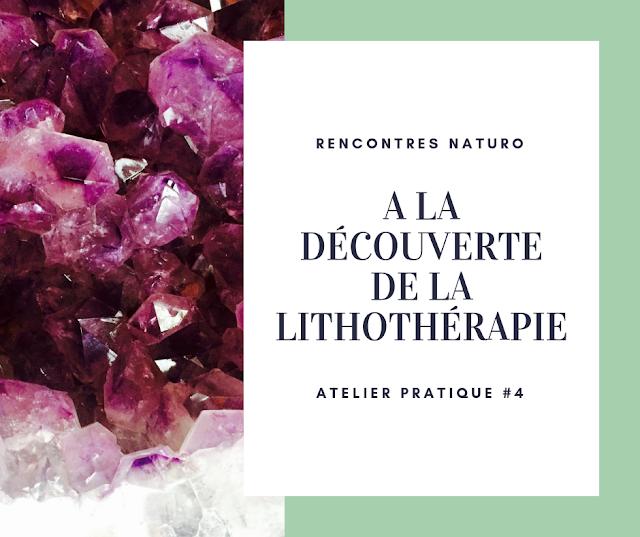 #4 A la découverte de la lithothérapie - Annecy-le-Vieux