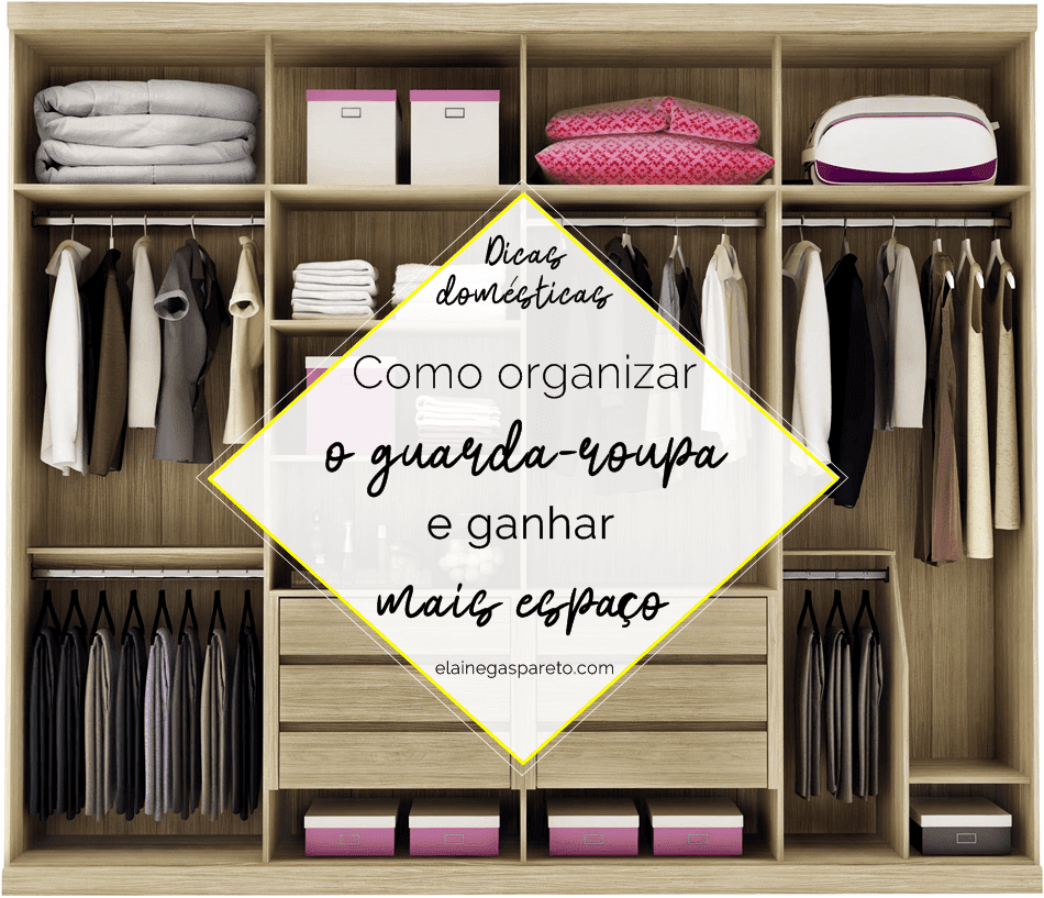 Como organizar o guarda-roupa e ganhar mais espaço