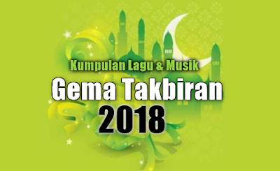 Musik Dj, Gema Takbiran,Kumpulan Lagu Takbiran Mp3 Terbaru 2018 Lengkap
