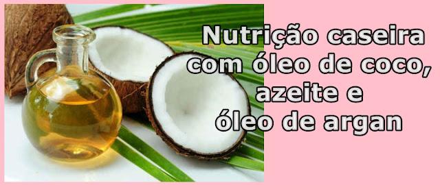 Nutrição-caseira-com-óleo-de-coco-argan-e-azeite