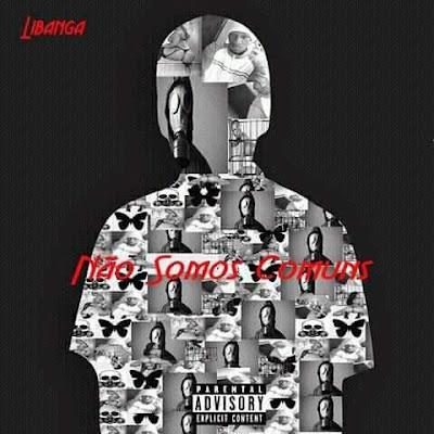 Libanga - Não Somos Comuns (EP) [DOWNLOAD]
