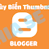 Code Tùy Biến Thumbnail Cho Blogspot