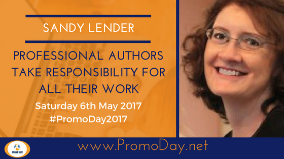 #FreeWebinar Professional Authors Take Responsibility for All Their Work with Sandy Lender #PromoDay2017