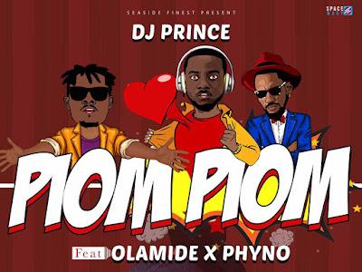 DJ Prince ft. Olamide, Phyno – Piom Piom