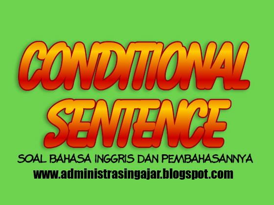 Contoh Soal Conditional Sentence Pilihan Ganda dan Pembahasannya