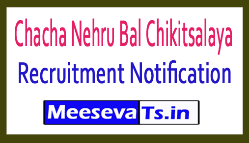Chacha Nehru Bal Chikitsalaya CNBC Recruitment