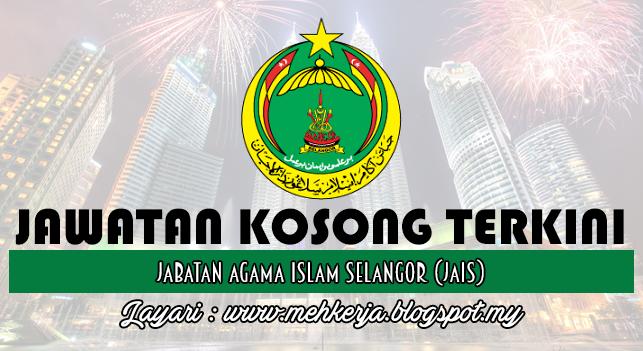 Jawatan Kosong Terkini 2016 di Jabatan Agama Islam Selangor (JAIS)