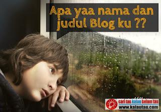 kalautau.com - Menentukan Nama blog