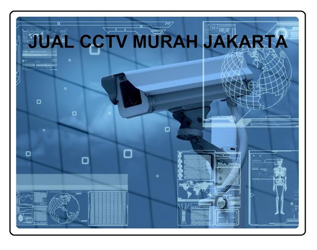 JUAL CCTV MURAH JAKARTA