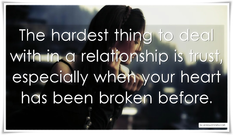 The Hardest Thing To Deal With In A Relationship Is Trust, Picture Quotes, Love Quotes, Sad Quotes, Sweet Quotes, Birthday Quotes, Friendship Quotes, Inspirational Quotes, Tagalog Quotes