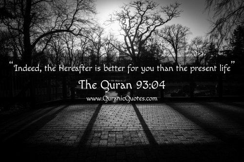 Indeed The Hereafter Is Better For You Than The Present Life Quran