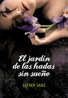 Reseña de la novela de fantasía juvenil El jardín de las hadas sin sueño, de Esther Sanz