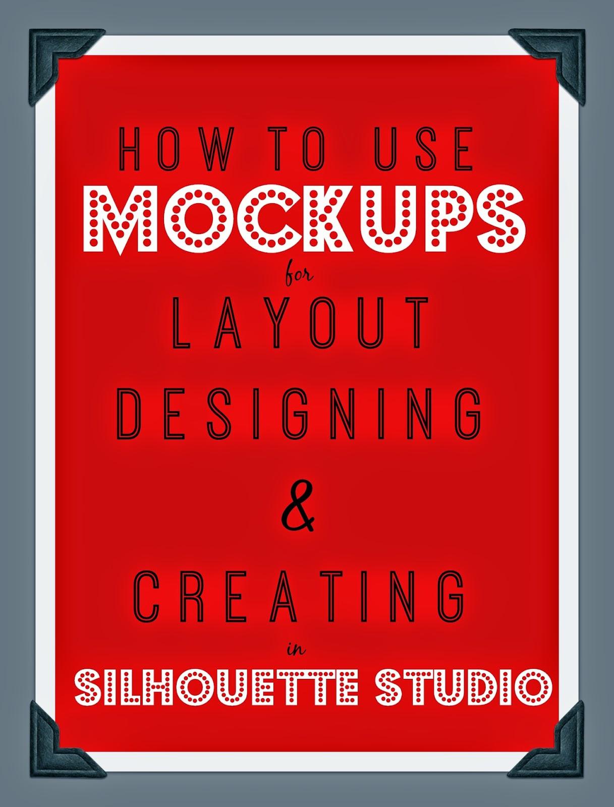 Mock-ups, mock ups, Silhouette Studio, designing, creating, layout