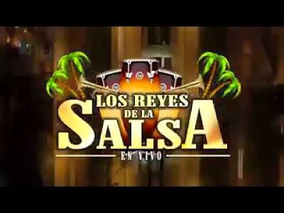 LOS REYES DE LA SALSA EN VIVO 2017