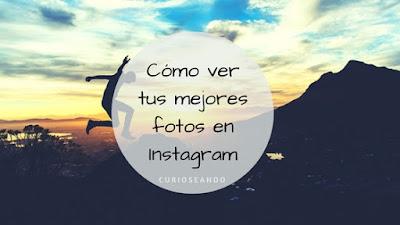 como-ver-mejores-fotos-instagram