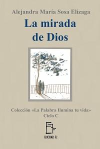 """Libro """"La mirada de Dios"""" por Alejandra María Sosa Elízaga"""