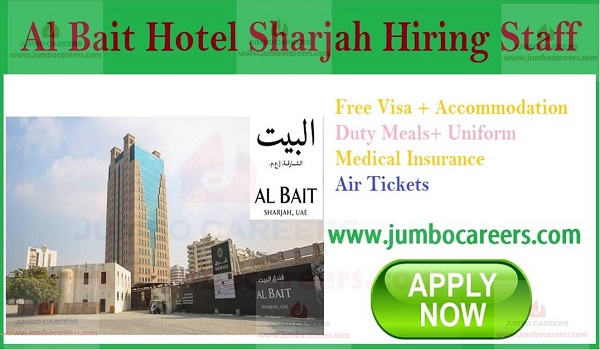 UAE jobs with accommodation, Hotel opportunities in UAE, Hotel jobs in Sharjah Free Recruitment, Al Bait Sharjah hotel jobs, Sharjah Hotel Jobs with salary, 5 Star Hotel Al Bait Sharjah Latest Job Openings with Free Visa,