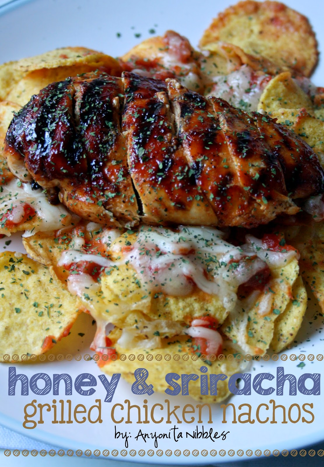 A gluten free dinner that's spicy and sweet, this grilled chicken is glazed with honey & Sriracha & served or nachos. From Anyonita Nibbles