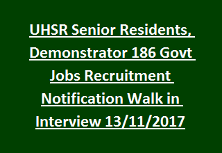 UHSR Recruitment – 186 Senior Resident & Demonstrator Vacancy