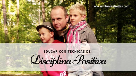 Educar con tecnicas de disciplina positiva, respetar a los niños, no al castigo, desarrollo emocional,