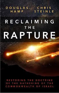 Reclaiming the Rapture: Restoring the Doctrine of the Gathering of the Commonwealth of Israel
