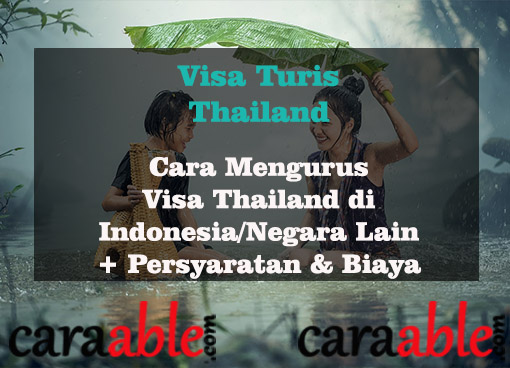 Panduan lengkap mengurus Visa Thailand dengan syarat-syarat diulas secara lengkap + biaya pembuatan Visa Turis Thailand dan alur pengajuan sampai pengambilan Visa Thailand.