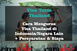 Cara Mengurus Visa Turis Thailand di Negara Lain/ Indonesia bagi WNI