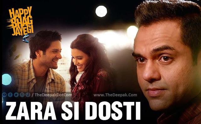 Zara Si Dosti Arijit Singh - Happy Bhag Jayegi - Diana Penty, Abhay Deol, Ali Fazal