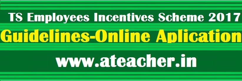 TS Employees Incentives Scheme 2017 Details Guidelines Online Aplication