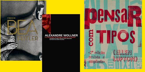 Capa do texto, composto por 3 livros: Pensar com os tipos / Alexandre Wollner /  BeaFeitler