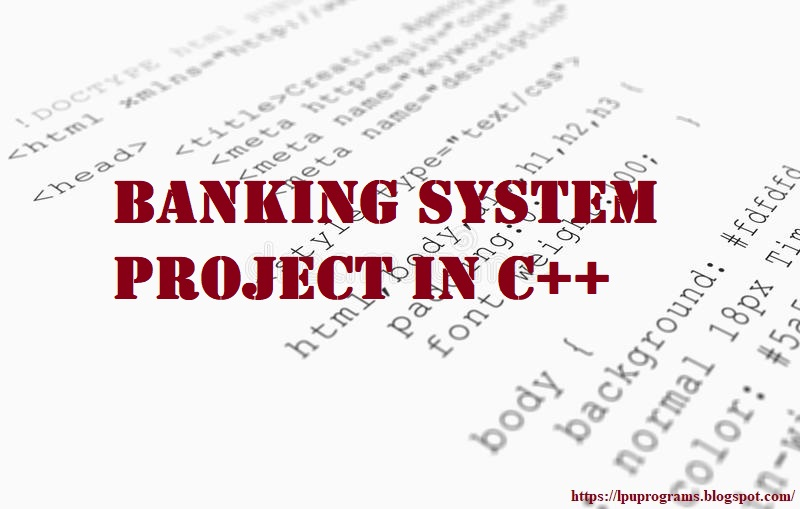 Banking System Project In C++ - Program