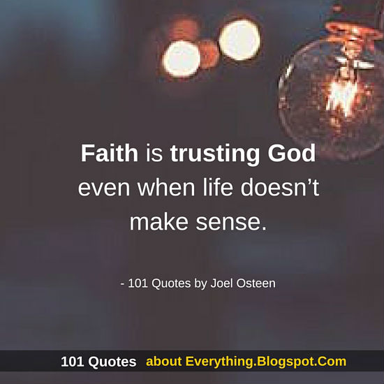 Faith Is Trusting God Even When Life Doesnt Make Sense Joel