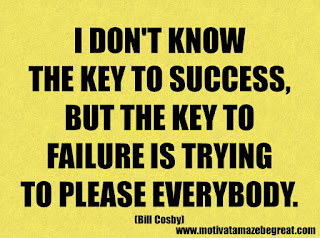 Success Inspirational Quotes: 23. I don't know the key to success, but the key to failure is trying to please everybody. - Bill Cosby