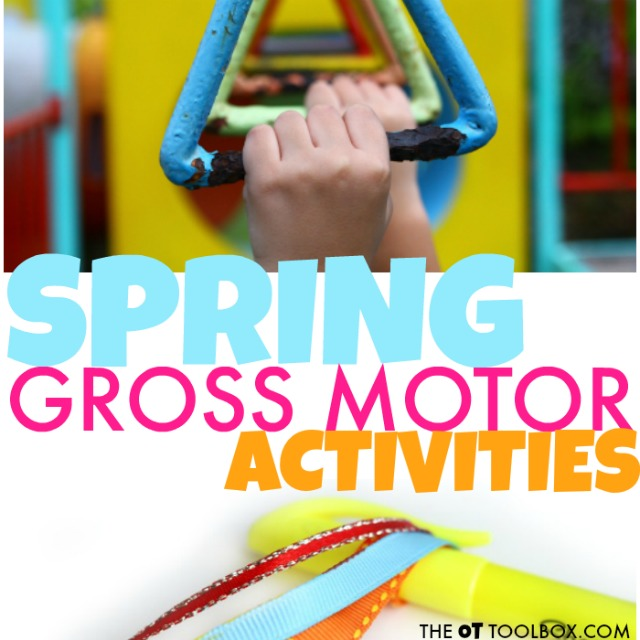These spring gross motor activities are great ways to build strength in kids, including posture, stability, core strength, shoulder stability, and coordination, balance, and posture.