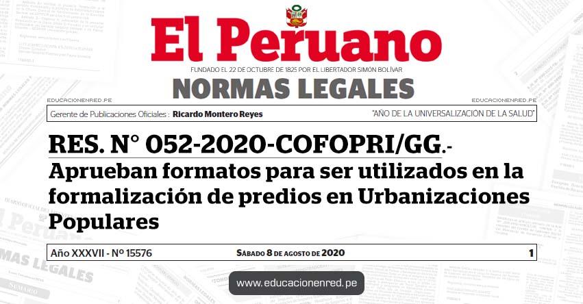 RES. N° 052-2020-COFOPRI/GG.- Aprueban formatos para ser utilizados en la formalización de predios en Urbanizaciones Populares