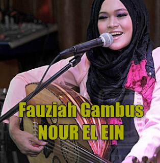 Download Lagu Fauziah Gambus - Nour El Ein Mp3 Kontestan Malaysia Yang Memukau