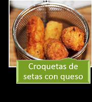 CROQUETAS DE SETAS CON QUESO