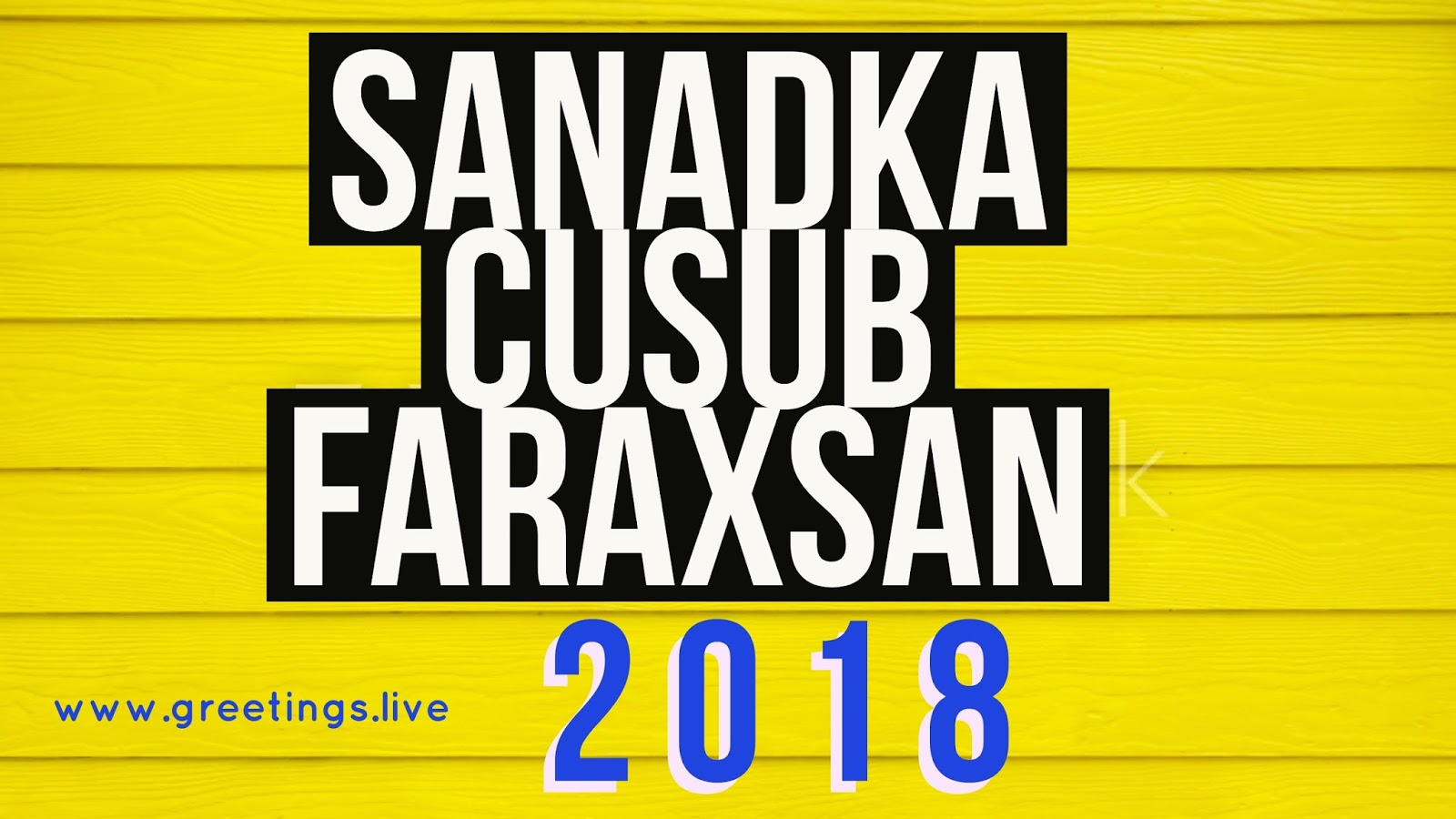 2018 new year wishes greetings happy new year in somali language yellow colour wooden board bg fonts in black and white blue colour combination somali language happy m4hsunfo