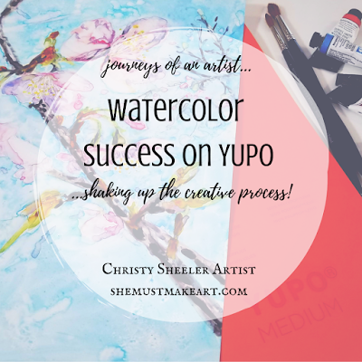 Watercolor Success on Yupo blog post by Christy Sheeler Artist 2019.